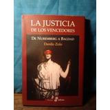 La Justicia De Los Vencedores. De Nuremberg A Bagdad