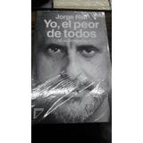Yo, El Peor De Todos. Jorge Rial. Ed Planeta.
