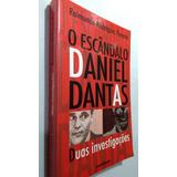 Livro O Escandalo Daniel Dantas - Duas Investigaçoes - Disx