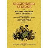 Diccionario Citador De Maximas, Proverbios, Frases Y Senten