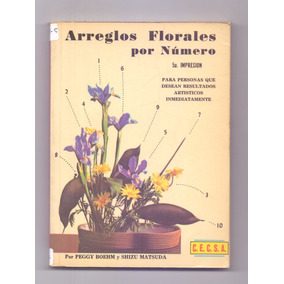 Libro Arreglos Florales Por Numero Peggy Boehm Shizu Matsuda