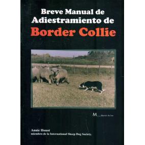 Breve Manual De Adiestramiento De Border Collie De Houot An