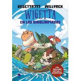Libro Wigetta Y Las Dinolimpiadas De Vegetta