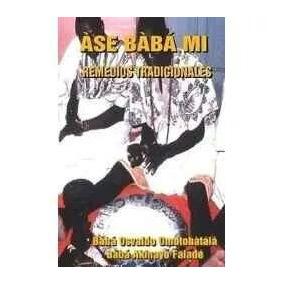 Ase Baba Mi (obras Especiales Y Medicinas En Ifa) Pdf