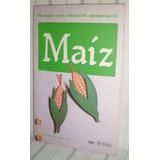Manual Del Cultivo De Maiz- D. Parsons - Editorial Trillas
