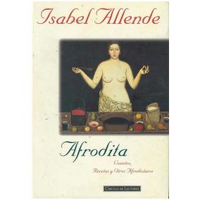 Libro Afrodita Cuentos, Recetas Y Afrodisiaco Isabel Allende