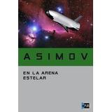 Digital/ En La Arena Estelar - Isaac Asimov