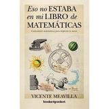 Eso No Estaba En Mi Libro (b4p) De Matemáticas (ensayo Y D