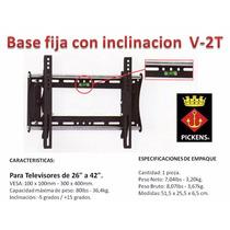 Base Televisor Fija Pickens Con Inclinación V2-t 26 A 42