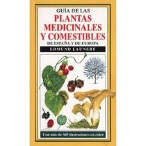 Guia Plantas Medicinales Y Comestibles (guias D Envío Gratis