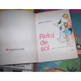 Reloj De Sol Salotti Libro De Lectura 3° Año 1957