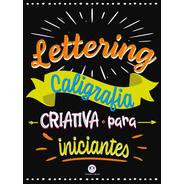 Livro Lettering - Caligrafia Criativa Para Iniciantes