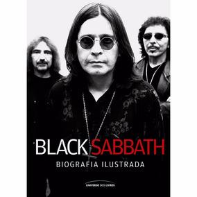 Livro - Black Sabbath: Biografia Ilustrada - Universo Dos Li