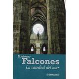 Ildef. Falcones: La Catedral Del Mar - Debolsillo Especial
