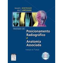 Tratado De Posicionamento Radiológico Bontrager 7ª Edição