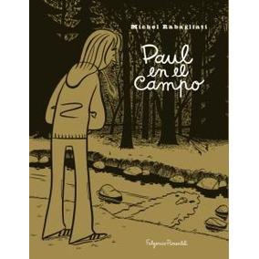 Paul En El Campo; Michel Rabagliati Dibujo: Mic Envío Gratis