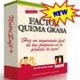 Factor Quema Grasa + Bonus - Metodo Dieta Para Adelgazar