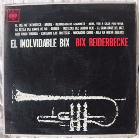 El Inolvidable Bix Bix Beiderbecke
