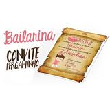 Convite Pergaminho Bailarina - Promoção