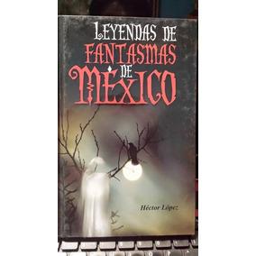 Leyendas De Fantasmas De Mexico, Hector Lopez, Nuevo Origina