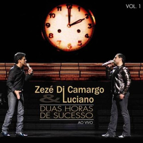 Cd Zezé Di Camargo E Luciano Duas Horas De Sucesso - Novo Nf