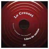 Le Creuset (cocina Práctica); David Rathgeber Envío Gratis