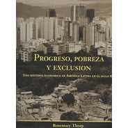 Progreso Pobreza Y Exclusion Historia Economica - Thorp Bid