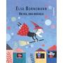 Un Dia Una Brujula - Elsa Bornemann - Santillana