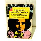 Libro Ana Isabel, Una Niña Decente Por Antonia Palacios
