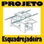 Projeto De Serra Esquadrejadeira Marcenaria + Brinde - Pdf