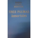 Tres Poemas Inmortales. Dario/ Lorca/ Neruda. Agotl
