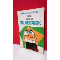 Livro Brasil Rumo Ao Parlamentarismo - Hélio Amorim