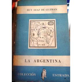 La Argentina - Ruy Diaz De Guzmán - Historia - Ángel Estrada