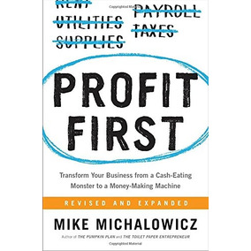 Libro Profit First: Transform Your Business From A Cash-eati