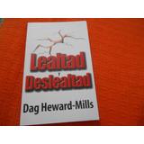 Lealtad Y Deslealtad Dag Heward Mills