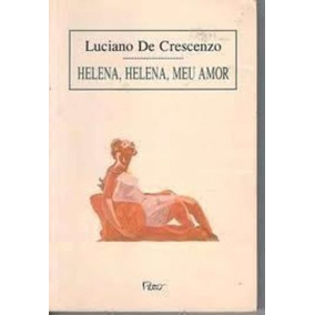 Livro Helena, Helena, Meu Amor Luciano De Crescenzo