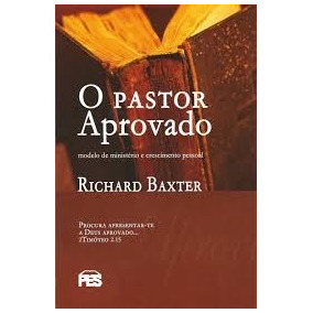 O Pastor Aprovado Livro Richard Baxter Editora Pes