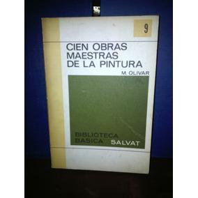 Cien Obras Maestras De La Pintura, M. Olivar.