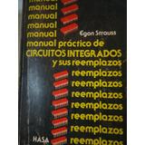 Manual Practico De Circuitos Integrados Y Sus Reemplazos