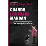 Libro Cuando Los Hijos Mandan