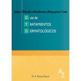 Guia Tratamientos Dermatologicos 3ed (libro Fisico)