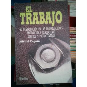 C14 El Trabajo, Michel Paquin