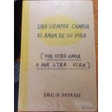 Libro Original Uno Siempre Cambia Al Amor De Su Vida+envio
