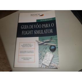 Guia De Vôo Para O Flight Simulator Livro Usado Denis Bianch