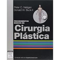 Livro Procedimentos Básicos Em Cirurgia Plástica, Neligan