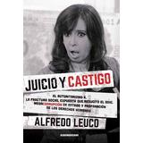 Juicio Y Castigo - Alfredo Leuco
