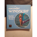 Aprender Windsurf: Equipo-tecnica-teoria Ernstfried Prade