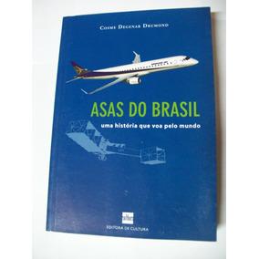 Livro: Asas Do Brasil - Cosme Degenar Drumond - Embraer