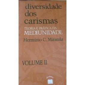 Diversidade Dos Carismas Teoria E Prática Da Mediúnidade - 2