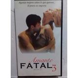 Seminuevo Pelicula Amante Fatal 3 Vhs Cine Erotico